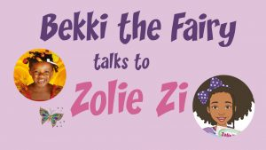 A photo of Bekki the Fairy and a drawing of Zolie Zi are accompanied by the words Bekki the Fairy talks to Zolie Zi. A butterfly decorates the page.
