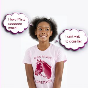 Smiling girl in a pony t-shirt surrounded by thought bubbles saying she loves her horse so much that she wants to clone her